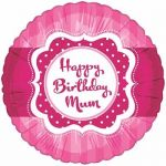 Perfectly Pink Happy Birthday Mum 18 Inch Foil Ball