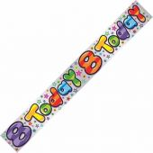 8 Today Happy Birthday 9ft Banner